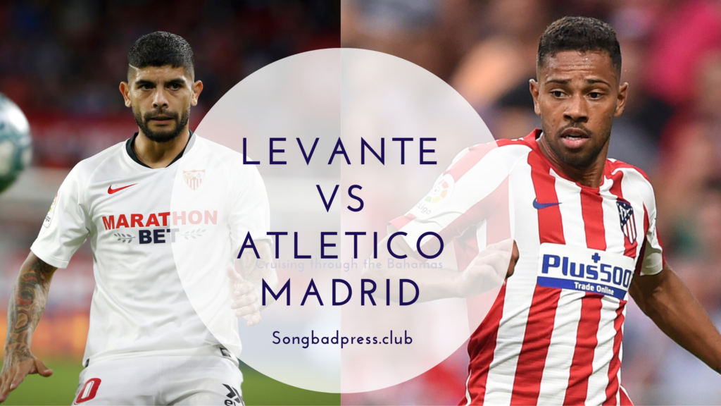 23 Jun 2020, Preview : Levante vs Atletico Madrid live ...